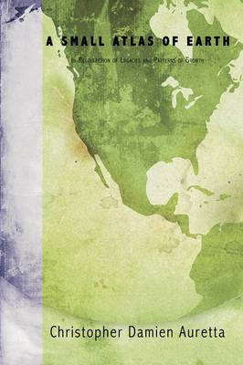 A Small Atlas of Earth: In Recollection of Legacies and Patterns of Growth