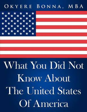 What You Did Not Know about the United States of America