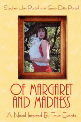 Of Margaret and Madness: A Novel Inspired By True Events