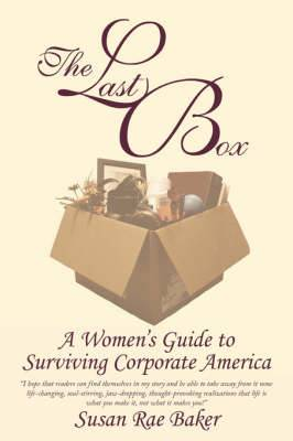 The Last Box: A Women's Guide to Surviving Corporate America