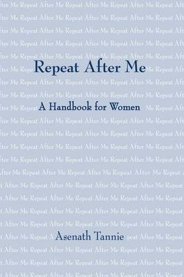 Repeat After Me: A Handbook for Women