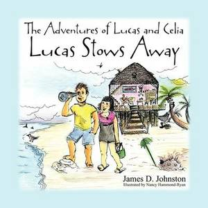 The Adventures of Lucas and Celia: Lucas Stows Away