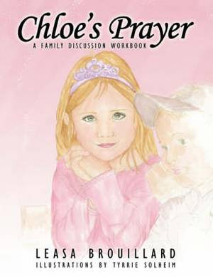 Chloe's Prayer: A Family Discussion Workbook