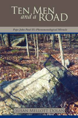 Ten Men and a Road: Pope John Paul II's Phenomenological Miracle