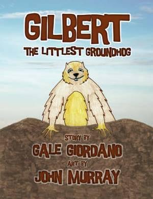 Gilbert the Littlest Groundhog