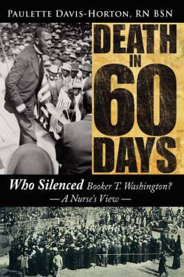 Death in 60 Days: Who Silenced Booker T. Washington? - A Nurse's View