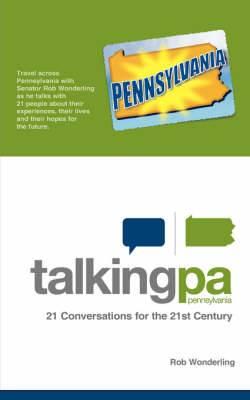 Talking Pennsylvania: 21 Conversations for the 21st Century