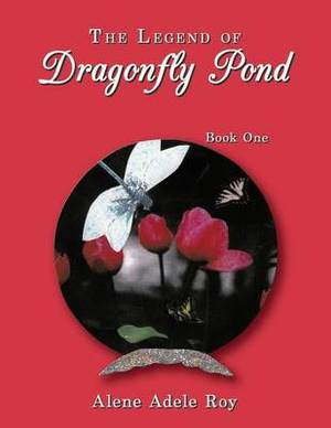 The Legend of Dragonfly Pond: Volume One