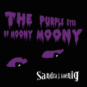 The Purple Eyes of Moony Moony