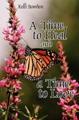 A Time to Heal and a Time to Love