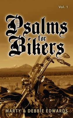 Psalms for Bikers: Vol 1