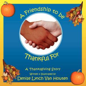 A Friendship to be Thankful For: A Thanksgiving Story