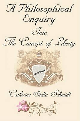 A Philosophical Enquiry into the Concept of Liberty