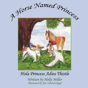 A Horse Named Princess: Hola Princess Adios Thistle