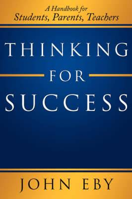 Thinking for Success: A Handbook for Students, Parents, Teachers