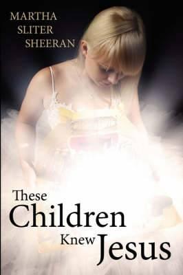 These Children Knew Jesus