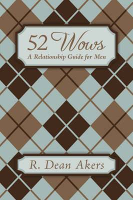 52 Wows: A Relationship Guide for Men