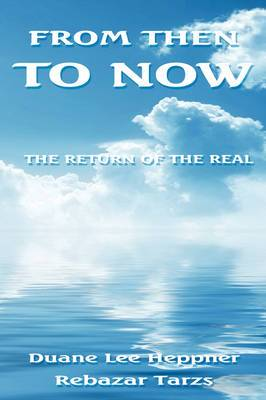 From Then To Now: The Return of the Real
