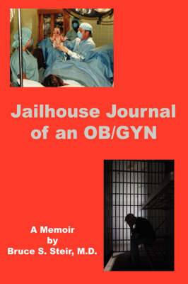 Jailhouse Journal of an OB/GYN