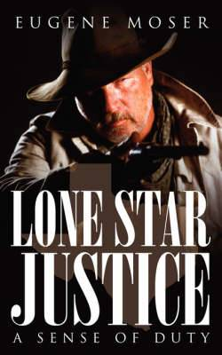 Lone Star Justice: A Sense of Duty