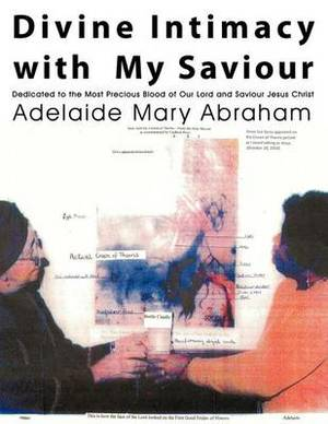 Divine Intimacy with My Saviour: Dedicated to the Most Precious Blood of Our Lord and Saviour Jesus Christ