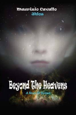 Beyond the Heavens: A Story of Contact