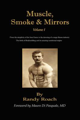 Muscle, Smoke, and Mirrors: Volume I
