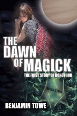 The Dawn of Magick: The First Story of Donothor