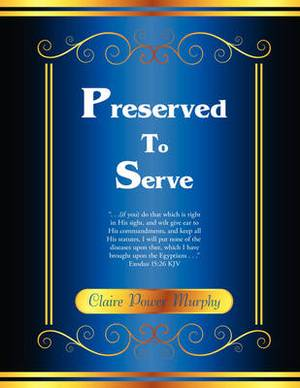 Preserved to Serve