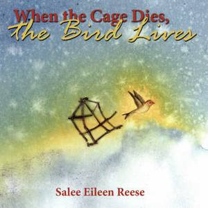 When the Cage Dies, the Bird Lives