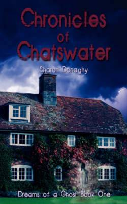 Chronicles of Chatswater: Dreams of a Ghost Book One: Book 1