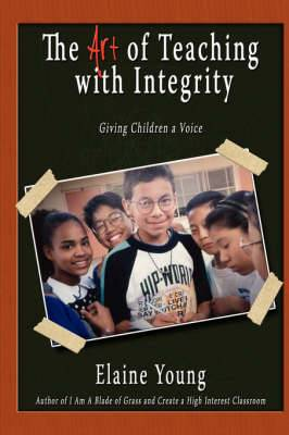 The Art of Teaching with Integrity: Giving Children a Voice