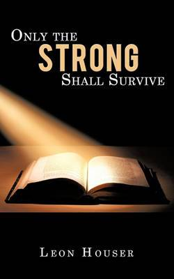 Only the Strong Shall Survive