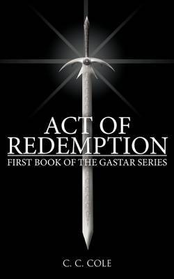 First Book of the Gastar Series: Act of Redemption