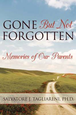 Gone But Not Forgotten: Memories of Our Parents