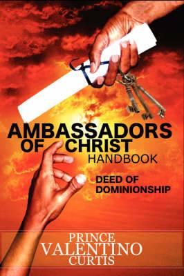 Ambassadors of Christ Handbook: Deed To Dominionship