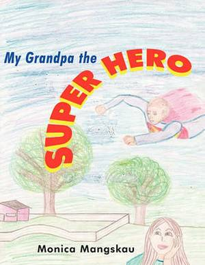 My Grandpa the Super Hero