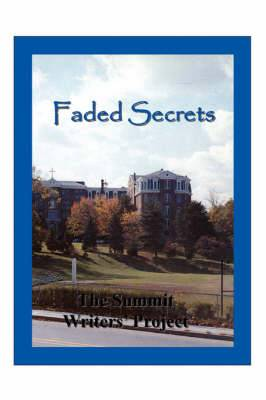 Faded Secrets: The Summit Writers' Project