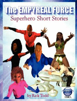The Empyreal Force: The Superhero Short Story Collection