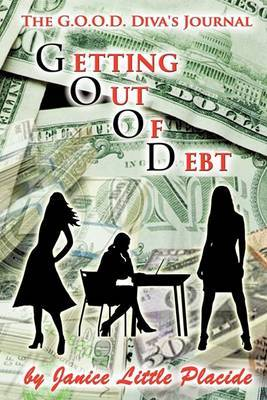 The G.O.O.D. DIVA's Journal: Getting Out of Debt