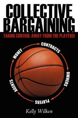Collective Bargaining: Taking Control Away From the Players!