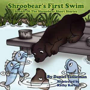 Shroobear's First Swim: Book I Of The Shroobear Short Stories