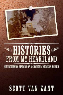 Histories from My Heartland: An Uncommon History of a Common American Family