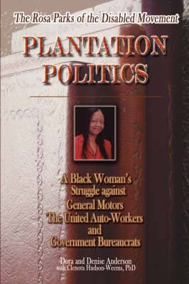The Rosa Parks of the Disabled Movement: Plantation Politics and a Black Woman's Struggle Against GM, UAW and Government Bureaucrats