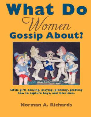 What Do Women Gossip About?