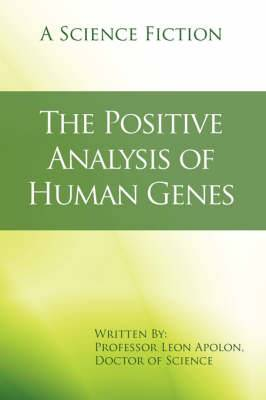 The Positive Analysis of Human Genes: A Science Fiction