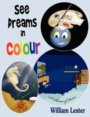 See Dreams in Colour: A Collection of Stories