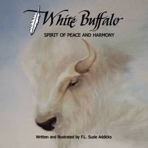 White Buffalo: Spirit of Peace and Harmony