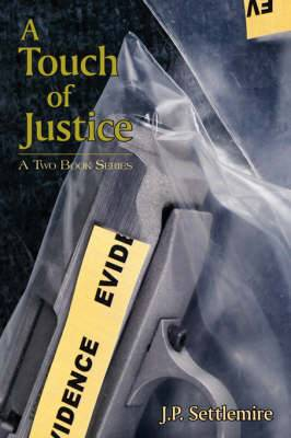 A Touch of Justice: A Two Book Series