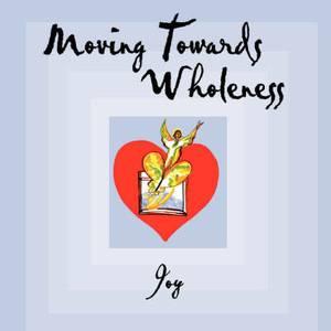 Moving Towards Wholeness